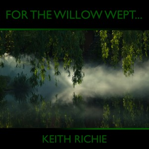 For the Willow Wept (Extended) Cover